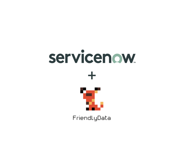 ServiceNow acquired our portfolio company FriendlyData